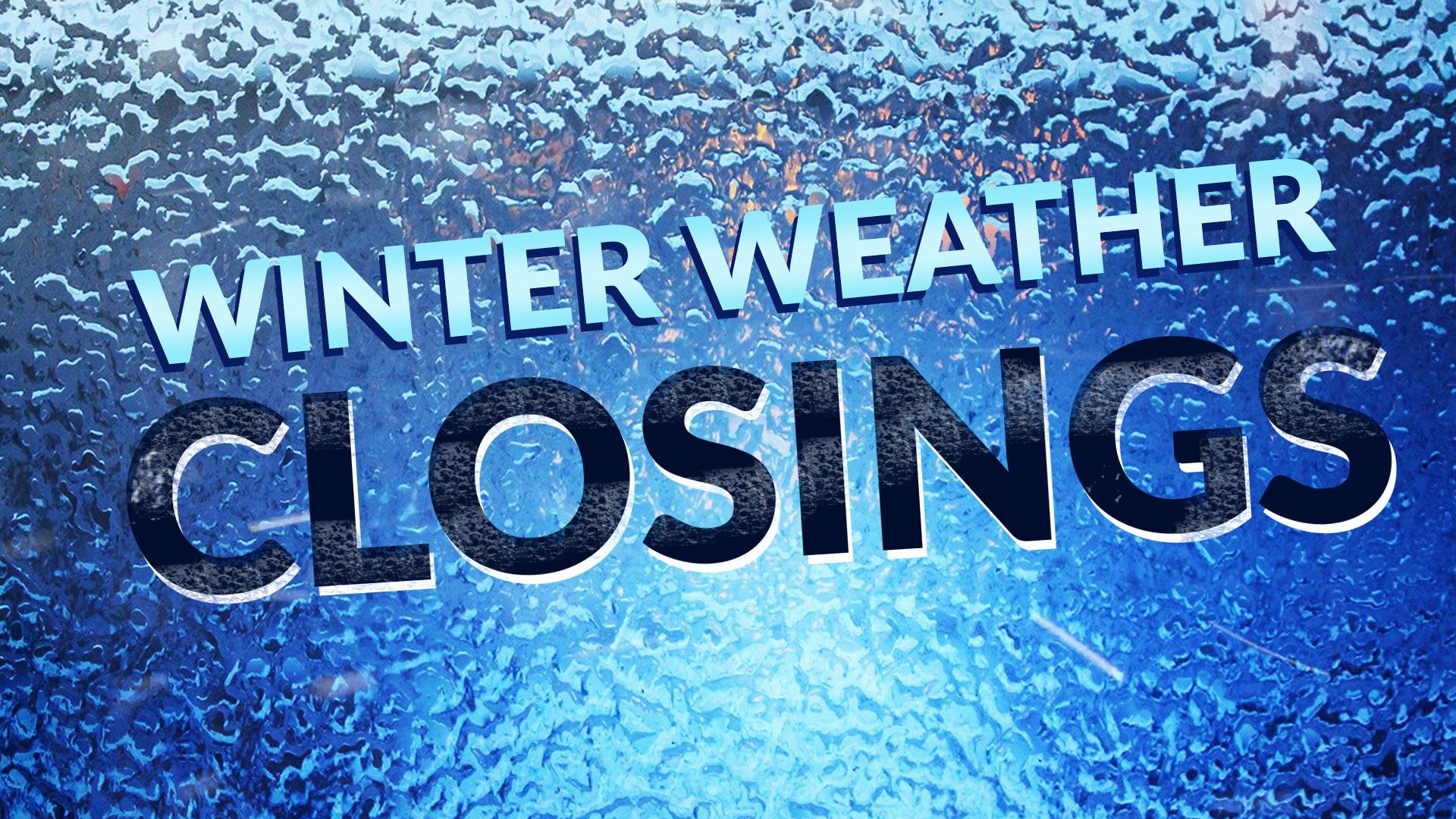 winter weather closings_348038